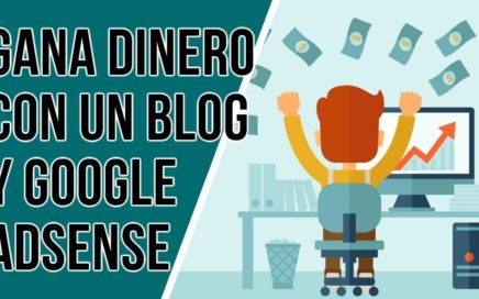 Como Ganar Dinero con un Blog y Google Adsense