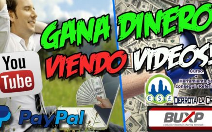 GANA DINERO VIENDO VIDEOS DE YOUTUBE | Curso Dinero fácil 2017 | BUXP #1