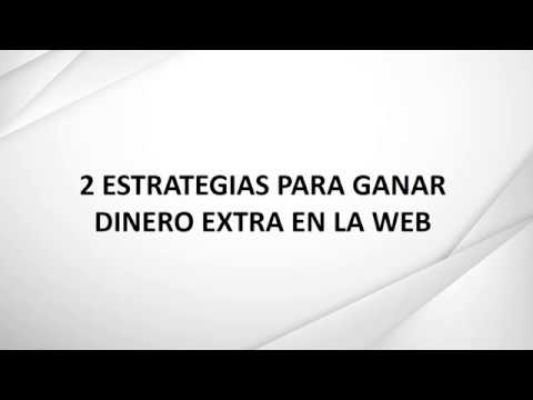 2 Estrategias Para Ganar Dinero Extra En La Web