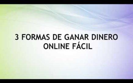 3 Formas De Ganar Dinero Online Fácil