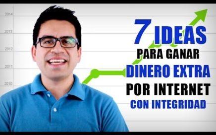7 Ideas Para Ganar Dinero Extra por Internet con Integridad