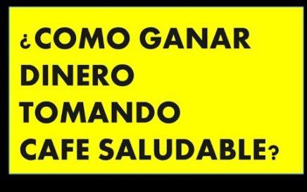 9 FORMAS DE GANAR DINERO TOMANDO CAFÉ SALUDABLE