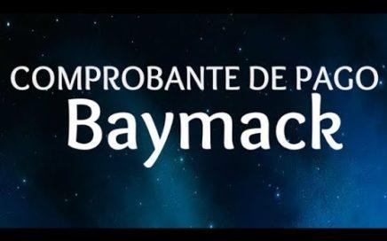 BAYMACK COMPROBANTES DE PAGO! GANAR DINERO VIENDO VIDEOS!