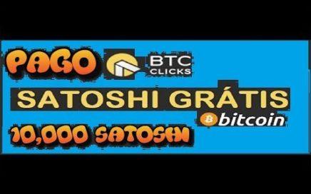 BtcClicks Gana Bitcoin Gratis Pago De 10,000 Sathosi