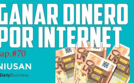 Cap #70 ¡Como ganar dinero por internet!