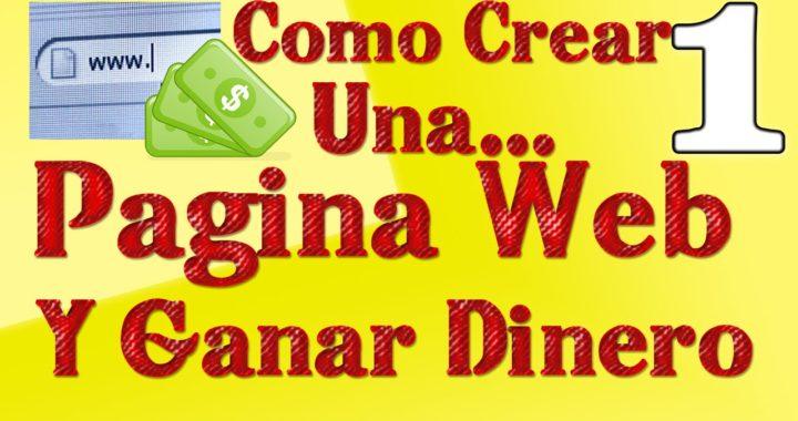 Como Crear Una Pagina Web Gratis Y Ganar Dinero 1/10