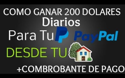 COMO GANAR 200 DOLARES DIARIOS PARA TU PAYPAL|2017