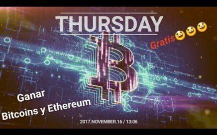 Como ganar Bitcoins y Ethereum gratis 16 -11- 2017