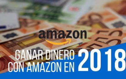 Como ganar dinero con Amazon 2018