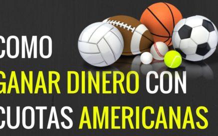 Como Ganar Dinero con Cuotas Americanas - Apuestas Deportivas