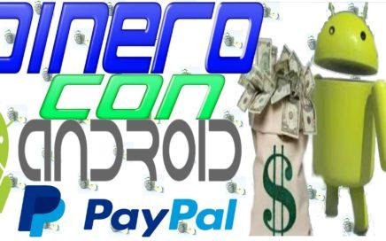 Como GANAR DINERO con EL TELÉFONO MÓVIL ANDROID Pago Por PayPal POCOS MINUTOS al día