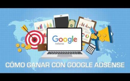 COMO GANAR DINERO CON GOOGLE ADSENSE 2017 (CURSO ) 30$ A 50$ POR DIA
