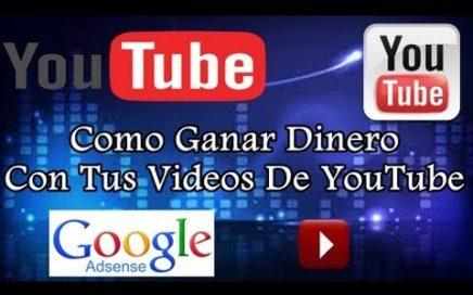 Como Ganar Dinero Con Tus Videos De YouTube Con Google Adsense - 2013