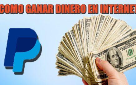 COMO GANAR DINERO EN PAYPAL GRATIS 2017|GANA DINERO POR iNTERNET