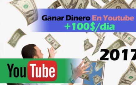 Como GANAR DINERO EN YOUTUBE 2017 | Ganar Dinero Facil | Más de 100$ diarios