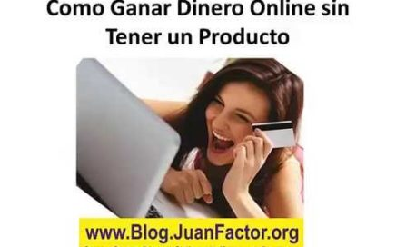 Como Ganar Dinero Online sin Tener un Producto