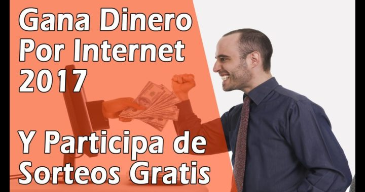 Como Ganar Dinero Por Internet 2017 Para Paypal Facil y Rapido