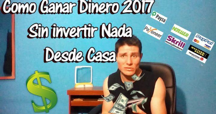 COMO GANAR DINERO POR INTERNET 2017/SIN INVERTIR NADA/5 DOLARES DIARIOS/DESDE CASA