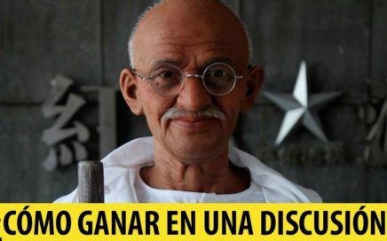 Cómo Ganar en una Discusión, según Gandhi