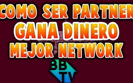 COMO SER PARTNER Y GANAR DINERO | Pocos requisitos | MEJOR NETWORK DEL MUNDO | BBTV