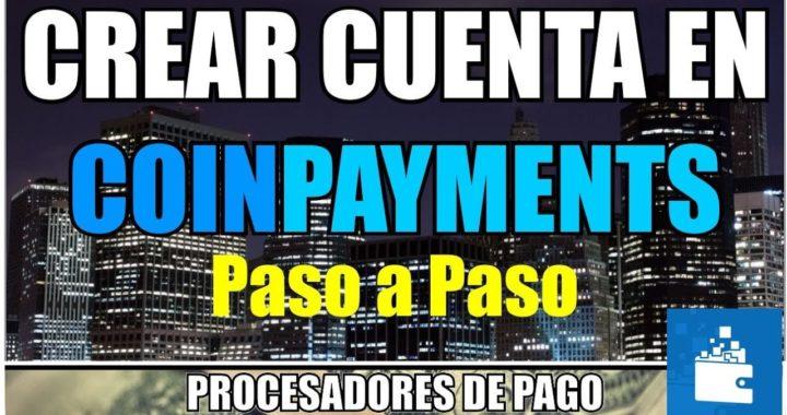 Crear Cuenta En CoinPayments | Paso a Paso | Monedero de Bitcoin