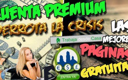 CUENTA PREMIUM DERROTA LA CRISIS | Las mejores Páginas para ganar dinero gratis  por INTERNET
