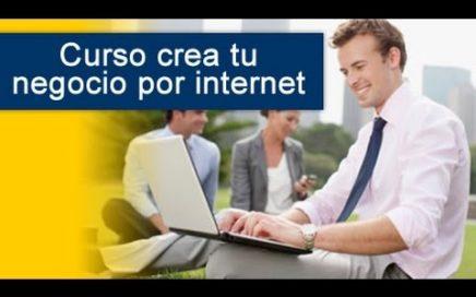 Curso de Como crear Tu negocio por internet - Gana Dinero Online