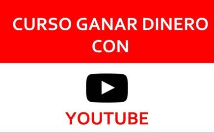 curso ganar dinero con youtube 2017