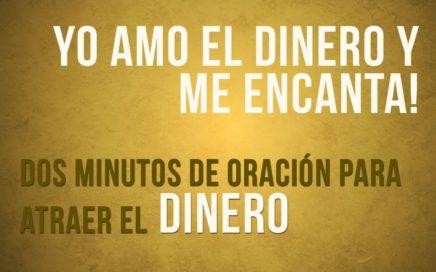 Dos minutos de Oracion para atraer el Dinero | YO AMO EL DINERO Y ME ENCANTA!