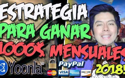 ESTRATEGIA PARA GANAR 1000$ MENSUALES CON YOONLA | Gana dinero por internet 2018 | 500$ CONSEGUIDOS