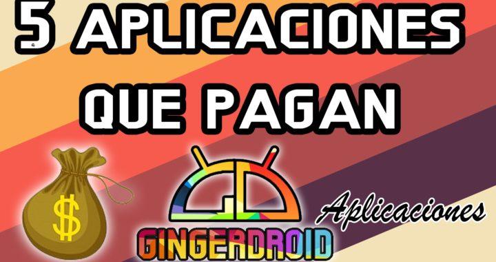 GANA DINERO CON ESTAS 5 APLICACIONES // GINGERDROID 2015