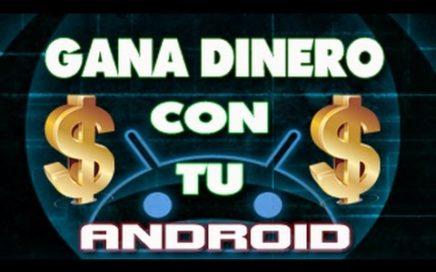 Gana Dinero Con Tu Android Definitivo [2016]