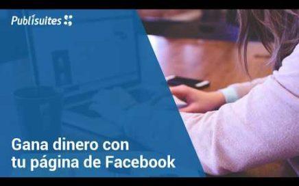 Gana dinero con tu página de Facebook en Publisuites