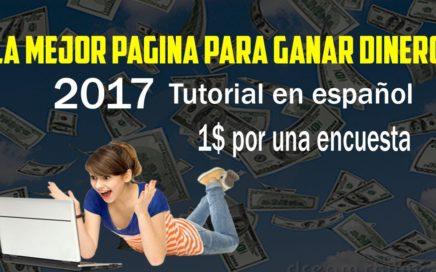 Gana dinero por Internet 1$ por solo completar una encuesta [ La mejor pagina 2017]
