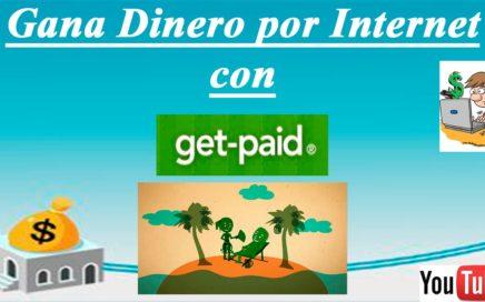Gana Dinero por Internet con - GET PAID (Dinero a Paypal) Haz lo que mas te gusta
