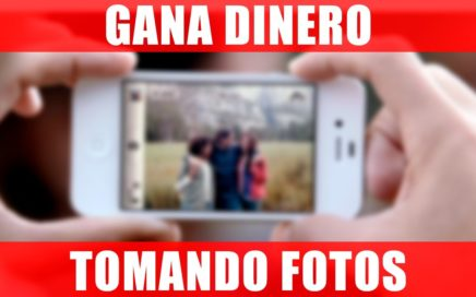GANA DINERO TOMANDO FOTOS CON TU CELULAR || ANDROID Y IOS