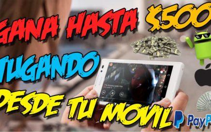 GANA HASTA $500 DOLARES GRATIS JUGANDO CON TU CELULAR | Curso Dinero Fácil 2017
