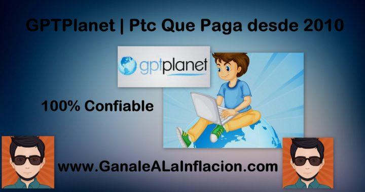 Ganar Dinero Con GPTPlanet   PTC Que Pagan En 2015   Ganale A La Inflacion