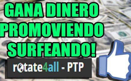 GANAR DINERO CON PTP Y SURF MANUAL ROTATE4ALL MINIMO DE 2$ SOLAMENTE!