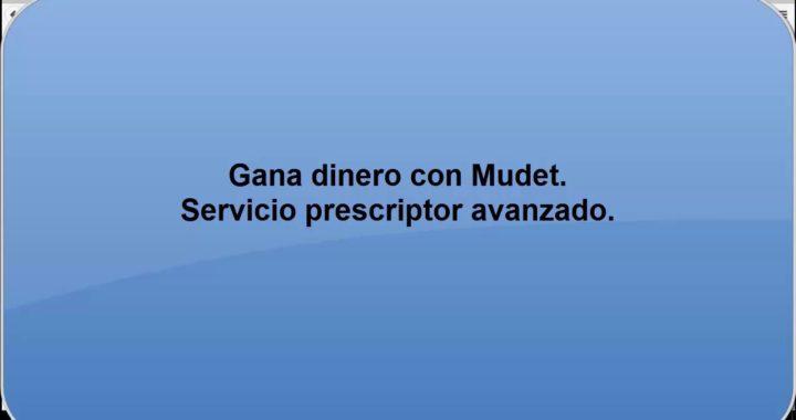 Ganar dinero extra con Mudet. Servicio prescriptor avanzado.