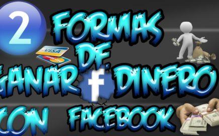 Ganar Dinero Facil Irapido Con Facebookb 2 Formas (2015)