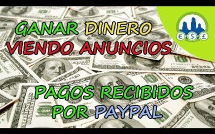 Ganar Dinero Viendo Anuncios, Pagos Recibidos por Paypal   Como Tener Mucho Dinero