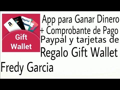 GIFT WALLET La Mejor App Para Ganar Dinero DESDE ANDROID + COMPROBANTE DE PAGO 2017 PAGA POR PAYPAL