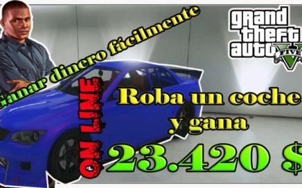 GTA V Ganar dinero fácilmente 1.22 on line (PS4 y XBOX ONE) - Roba un coche y gana 23.420 $