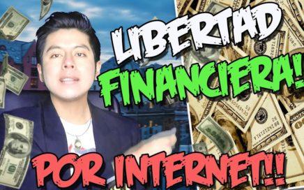 LA MEJOR OPORTUNIDAD PARA GANAR DINERO POR INTERNET 2017 | Obten la Libertar Financiera