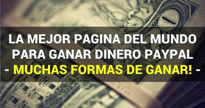 La MEJOR pagina para ganar dinero en PayPal   Pagando desde 2007