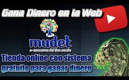 Mudet tienda online con sistema gratuito para ganar dinero desde casa   Gana dinero en la Web