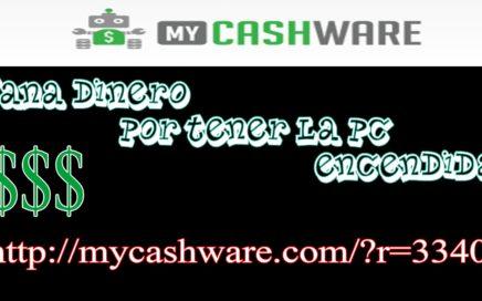    My CashWare    Gana Dinero por tener el Pc Encendido [AUTOMATICO][NO PAGA]