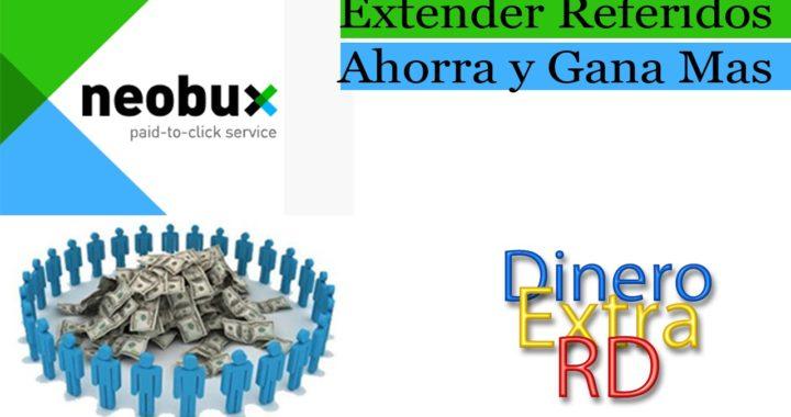 Neobux Extender Referidos-Extrategia para ganar mas-Dinero Extra RD