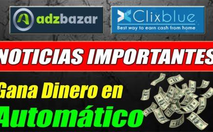 Noticias Adzbazar y ClixBlue | Ahora Podemos Ganar Dinero en Piloto Automático | Gokustian